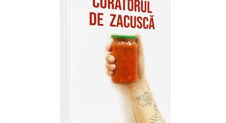 """Volumul """"Curatorul de zacuscă, texte gastronomice"""" de Cosmin Dragomir, poate fi precomandat cu autograf"""